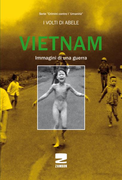 Vietnam - Immagini di una guerra