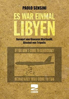 Es war einmal Libyen - If you don't come to Democracy, Democracy will come to you