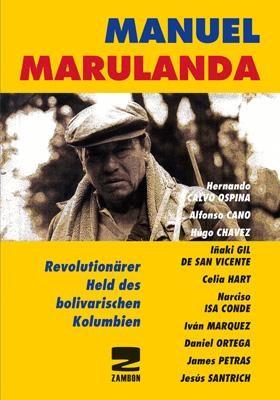 Manuel Marulanda - Ein Revolutionsheld aus Kolumbien