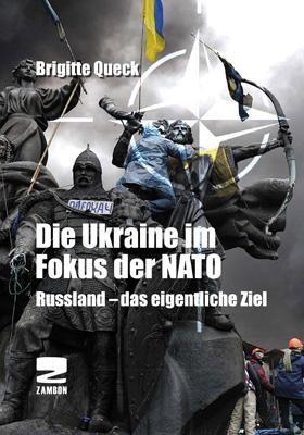Die Ukraine im Fokus der NATO (mit DVD) - Rußland, das eigentliche Ziel