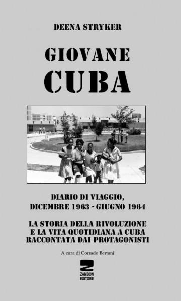 Giovane Cuba - Diario di viaggio, dicembre 1963 - giugno 1964