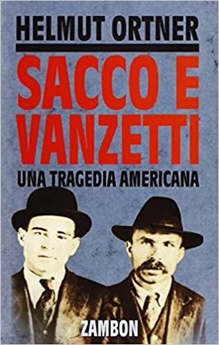 Sacco e Vanzetti. Ital Una Tragedia Americana