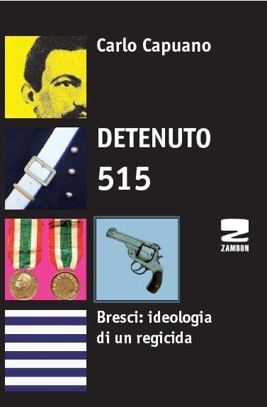 Detenuto 515. Bresci: ideologia di un regicida