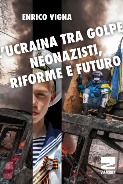 Ucraina tra golpe neonazisti, riforme e futuro