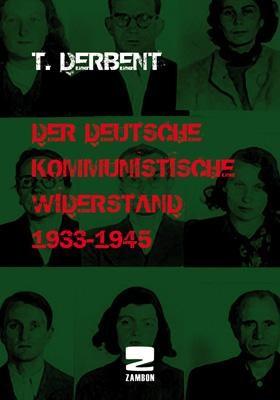 Der deutsche kommunistische Widerstand 1933-1945