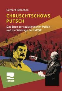 Chruschtschows Putsch (Das Ende der sozialistischen Politik und die Sabotage der UdSSR)