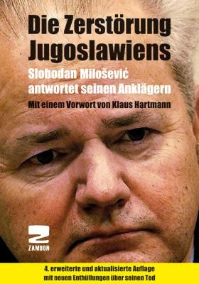 Die Zerstörung Jugoslawiens - Slobodan Milosevic antwortet seinen Anklägern