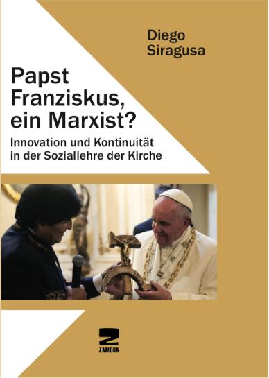 Diego Siragusa Papst Franziskus, ein Marxist?