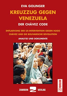 Kreuzzug gegen Venezuela - Der Chávez Code / Entlarvung der US-Intervention gegen Hugo Chávez und di
