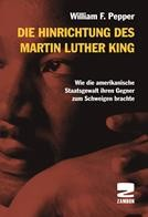 William F. Pepper Die Hinrichtung des Martin Luther King