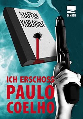ICH ERSCHOSS PAULO COELHO