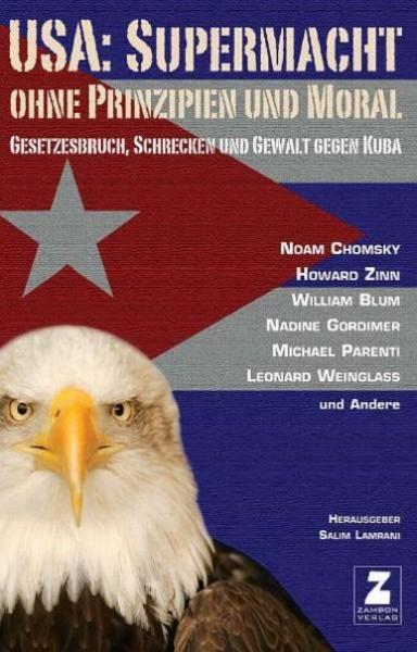 USA: Supermacht ohne Prinzipien. Gesetzesbruch, Schrecken und Gewalt gegen Kuba
