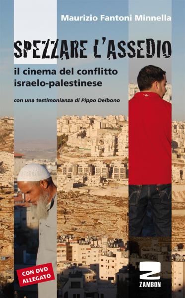 Spezzare l'assedio - Il cinema del conflitto israelo-palestinese