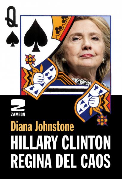 Hillary Clinton - Regina del caos