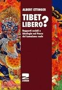 Tibet libero? Rapporti sociali e ideologia nel Paese del Lamaismo reale