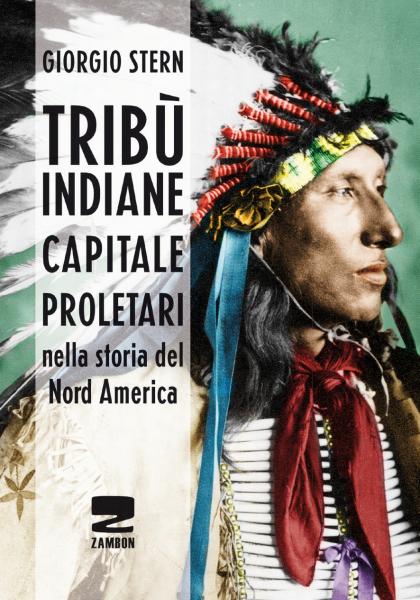 Tribù indiane, capitale, proletari nella storia del Nord America
