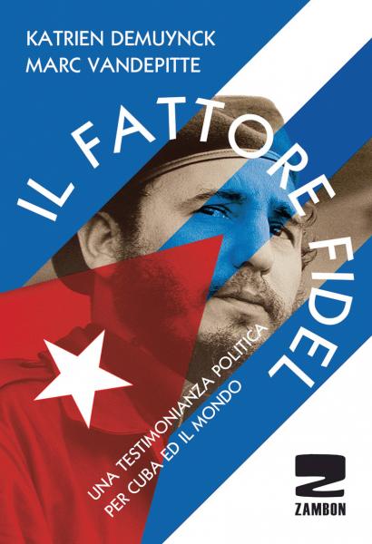 Il fattore Fidel - Una testimonianza politica per Cuba ed il mondo