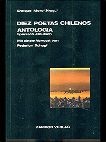 Diez Poetas Chilenos Antologia.Zehn chilenische Dichter. Spanisch-Deutsch