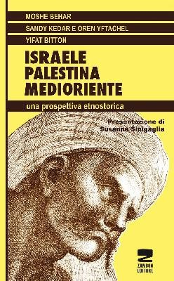 ISRAELE – PALESTINA – MEDIORIENTE. Una prospettiva etnostorica