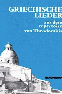 Griechische Lieder aus dem Repertoire von Theodorakis
