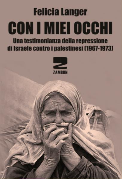 Felicia Langer LA REPRESSIONE DI ISRAELE CONTRO I PALESTINESI