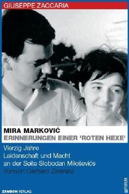 Mira Marcovic: Erinnerungen einer roten Hexe - Vierzig Jahre Leidenschaft und Macht an der Seite Mil