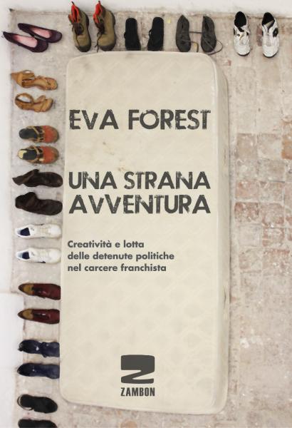 Una strana avventura - Creatività e lotta delle detenute politiche nel carcere franchista