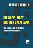 Albert Ettinger Die Nazis, Tibet und der Dalai Lama