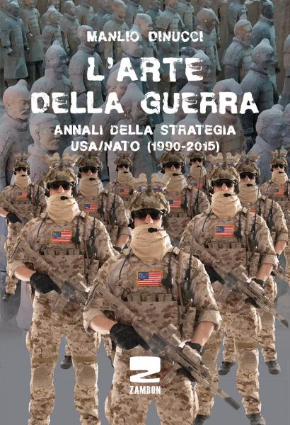 L'arte della guerra - Annali della strategia USA/NATO (1990-2015)