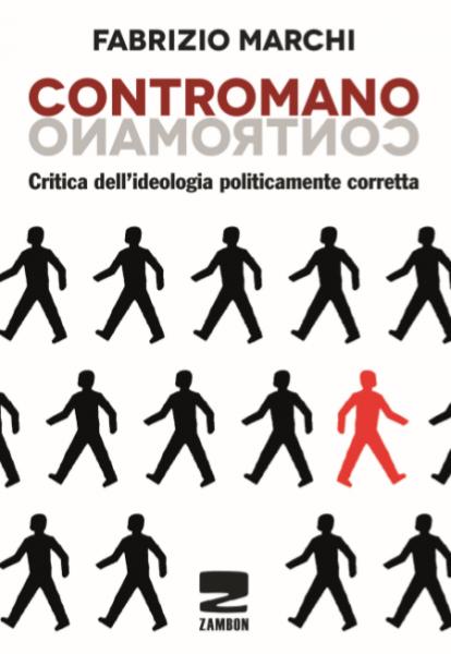 Fabrizio Marchi CONTROMANO Critica dell'ideologia polticamente corretta