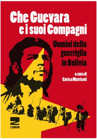 Che Guevara e i suoi compagni - Uomini della guerriglia in Bolivia