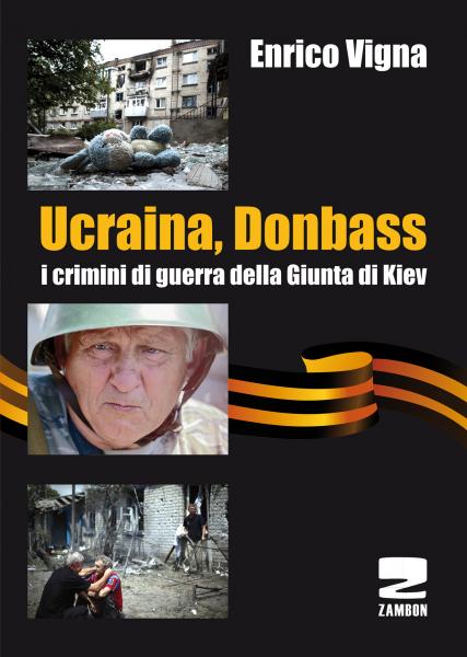 Ucraina, Donbass - I crimini di guerra della Giunta di Kiev