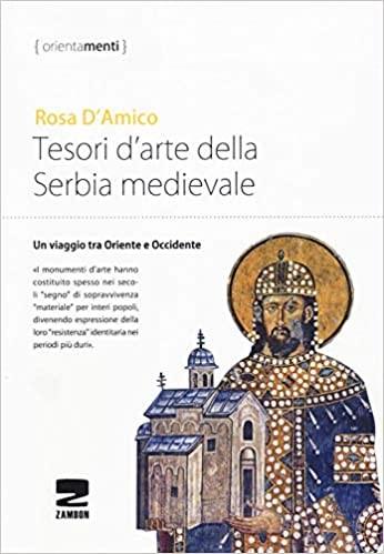 Rosa D´Amico Tesori d'arte nella serbia medievale