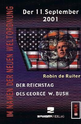 Der 11. September 2001 - Der Reichstag des George W. Bush
