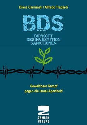 BDS Boykott, Desinvestition, Sanktionen - Gewaltloser Kampf gegen die Israel-Apartheid