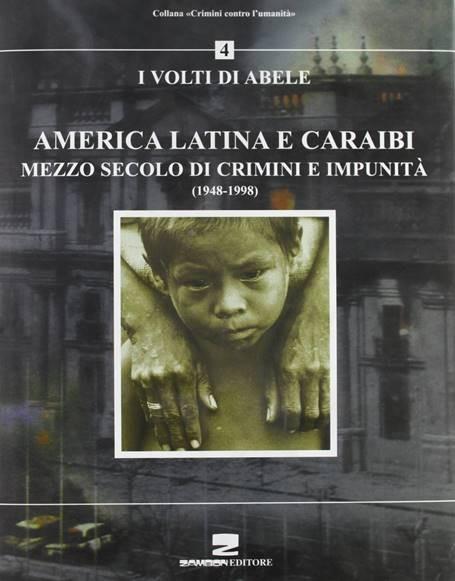 America latina e Caraibi. Mezzo secolo di crimini e impunità. I volti di Abele